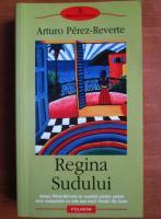 Anticariat: Arturo Perez Reverte - Regina sudului