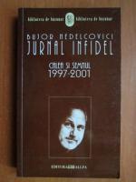 Anticariat: Bujor Nedelcovici - Jurnal infidel. Calea si semnul 1997-2001