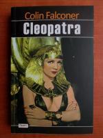 Anticariat: Colin Falconer - Cleopatra