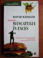Anticariat: David Kessler - Riscurile mancatului in exces