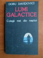 Anticariat: Doru Davidovici - Lumi galactice. Colegii mei din nestiut