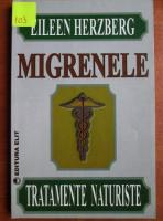Eileen Herzberg - Migrenele. Tratamente naturiste