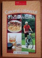 Emil Radulescu - Cancerul colorectal o boala evitabila
