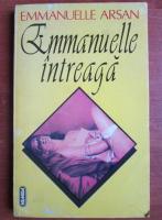 Anticariat: Emmanuelle Arsan - Emmanuelle intreaga