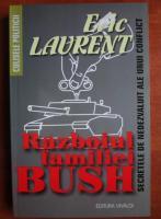 Anticariat: Eric Laurent - Razboiul familiei Bush