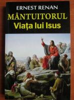 Ernest Renan - Mantuitorul Viata lui Isus