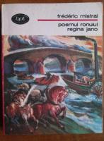 Anticariat: Frederic Mistral - Poemul ronului. Regina Jano