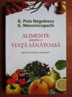 G. Puia Negulescu - Alimente pentru o viata sanatoasa. Ghid de preventie terapeutica
