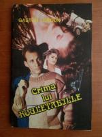 Gaston Leroux - Crima lui Rouletabille