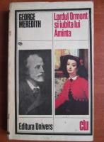 Anticariat: George Meredith - Lordul Ormont si iubita lui Aminta
