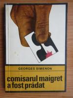 Anticariat: Georges Simenon - Comisarul Maigret a fost pradat