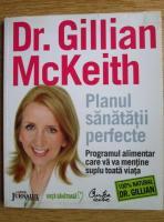Anticariat: Gillian McKeith - Planul sanatatii perfecte