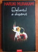 Anticariat: Haruki Murakami - Elefantul a disparut