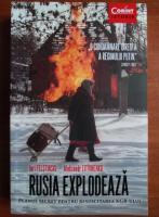 Iuri Felstinski - Rusia explodeaza. Planul secret pentru resuscitarea KGB-ului