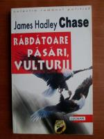 James Hadley Chase - Rabdatoare pasari, vulturii