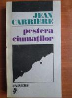 Anticariat: Jean Carriere - Pestera ciumatilor