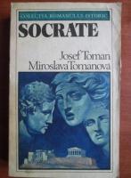 Anticariat: Josef Toman - Socrate