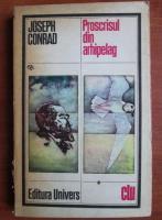 Anticariat: Joseph Conrad - Proscrisul din arhipelag