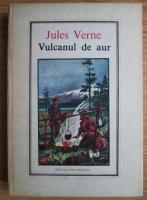 Anticariat: Jules Verne - Vulcanul de aur  (Nr. 12)