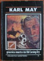 Anticariat: Karl May - Groaznica moarte a lui Old Cursing-Dry