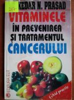 Anticariat: Kedar N. Prasad - Vitaminele in prevenirea si tratamentul cancerului