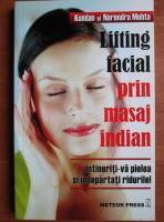 Anticariat: Kundan si Narendra Mehta - Lifting facial prin masaj indian. Intineriti-va pielea si indepartati ridurile!
