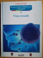 Anticariat: Larousse. Enciclopedia medicala a familiei, vol. 2: Viata sexuala