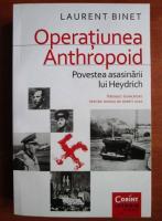 Anticariat: Laurent Binet - Operatiunea Anthropoid. Povestea asasinarii lui Heydrich