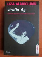 Anticariat: Liza Marklund - Studio 69