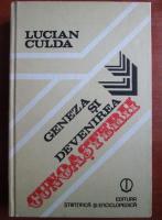 Anticariat: Lucian Culda - Geneza si devenirea cunoasterii