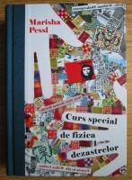 Anticariat: Marisha Pessl - Curs special de fizica dezastrelor