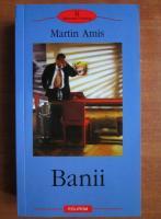 Anticariat: Martin Amis - Banii