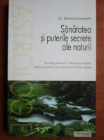 Michel Gauquelin - Sanatatea si puterile secrete ale naturii