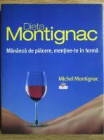 Anticariat: Michel Montagnac - Dieta Montignac