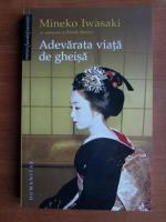 Mineko Iwasaki - Adevarata viata de gheisa