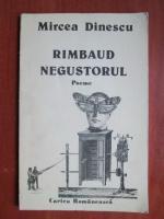 Mircea Dinescu - Rimbaud negustorul. Poeme