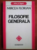 Anticariat: Mircea Florian - Filosofie generala