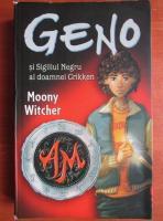 Anticariat: Moony Witcher - Geno si sigiliul negru al doamnei Crikken