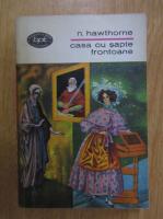 Anticariat: Nathaniel Hawthorne - Casa cu sapte frontoane