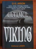 O. G. Arion - Ultimul viking