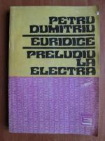 Anticariat: Petru Dumitriu - Euridice. Preludiu la Electra