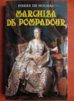 Anticariat: Pierre de Nolhac - Marchiza de Pompadour