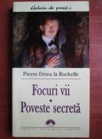 Anticariat: Pierre Drieu la Rochelle - Focuri vii. Poveste secreta