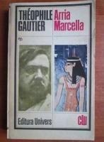 Anticariat: Theophile Gautier - Arria Marcella