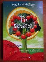 Anticariat: Tomi Ioan Tohaneanu - Fii sanatos!