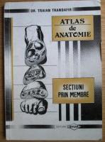 Traian Trandafir - Atlas de anatomie. Sectiuni prin membre