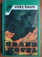 Anticariat: Vicky Baum - Grand Hotel