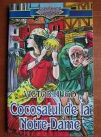 Victor Hugo - Cocosatul de la Notre Dame