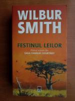 Wilbur Smith - Festinul leilor