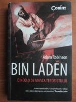 Anticariat: Adam Robinson - Bin Laden. Dincolo de masca teroristului